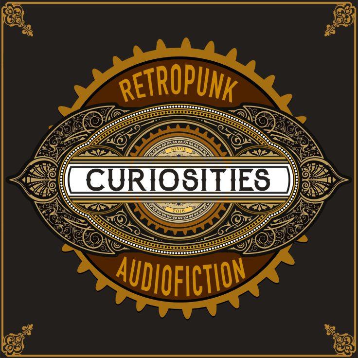 CuriositesRetropunkAudiofiction