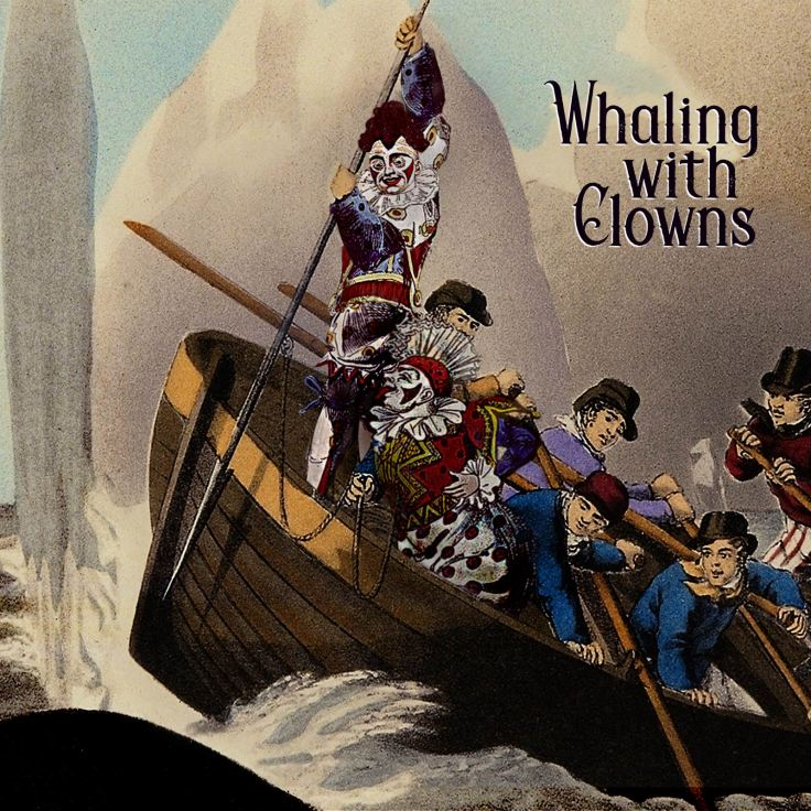 WhalingWithClowns